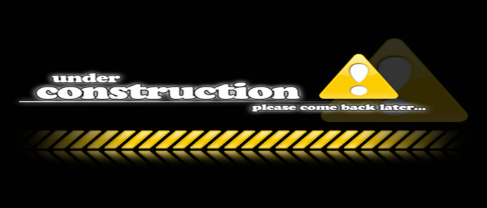 Pardon Our Appearance While our Website is Under Construction!